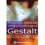 Procesos Básicos En Psicoterapia Gestalt
