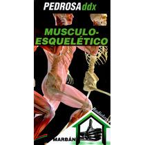 Ddx: Musculoesqueletico. Pedrosa. Radiología 1° Edicion 2015