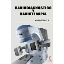 Tucci Radiodiagnóstico Y Radioterapia