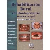Rehabilitación Bucal En Odontopediatría - Libro Infantil