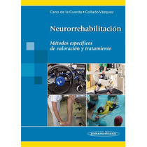 Neurorrehabilitación Valoración Y Tratamiento. Cano. 2012