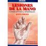 Lesiones De La Mano Cuidado Primario Y Rehabilitación. 2013