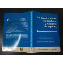 Libro Premios Nobel Fisiologia Medicina Siglo Xx Historia