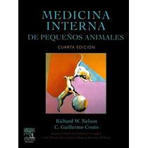 Nelson Medicina Interna En Pequeños Animales 4a Ed !nuevos!
