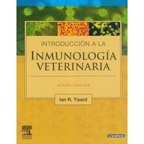 Introducción A La Inmunología Veterinaria Tizard !!nuevos!!