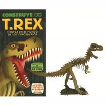 Libro Dinosaurios Construye Un T- Rex +8 Años