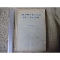 T. J.cunha, Alimentación Del Cerdo, Acribia, España, 1960, 2