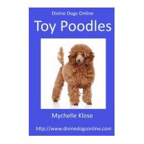 Divine Dogs Online: Toy Poodles, Mychelle Klose