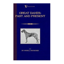 Great Danes: Past And Present, Morell Mackenzie