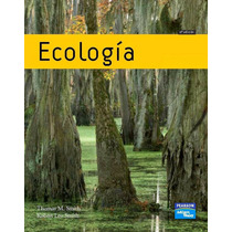 Ecología, 6ta Edición Thomas M. Smith Y Robert Leo Smith