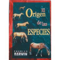 El Origen De Las Especies. Charles Darwin