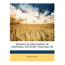 Annals & Magazine Of Natural History, Volume 20, Anonymous