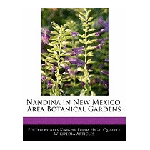 Nandina In New Mexico: Area Botanical Gardens, Alys Knight
