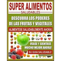 Super Alimentos Saludables Frutas Y Vegetales Libro Digital