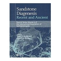 Sandstone Diagenesis: Recent And Ancient, Stuart D Burley