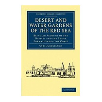 Desert And Water Gardens Of The Red Sea:, Crossland Cyril