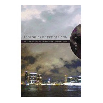 Ecologies Of Comparison: An Ethnography Of, Timothy K Choy