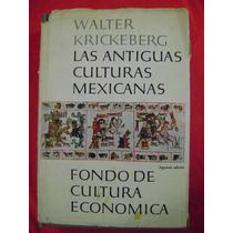 Las Antiguas Culturas Mexicanas - Walter Krickberg