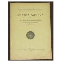 Crania Azteca Rubin De La Borbolla México 1938 Arqueología
