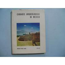 Ciudades Arqueologicas De Mexico / Roman Piña Chan