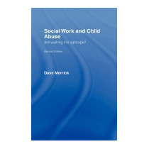 Social Work And Child Abuse: Still Walking The, Dave Merrick