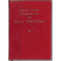 Cinco Tesis Filosóficas De Mao Tse Tung 1975