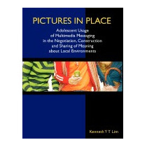 Pictures In Place: Adolescent Usage Of, Kenneth Yt Lim