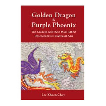 Golden Dragon And Purple Phoenix: The, Khoon Choy Lee