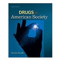 Drugs In American Society, Erich Goode