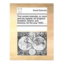 London Kalendar; Or, Court And City, Multiple Contributors
