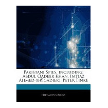 Articles On Pakistani Spies, Including:, Hephaestus Books