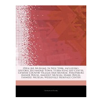 Articles On Open Air Museums In New York,, Hephaestus Books