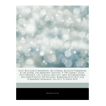 Articles On Lost Nuclear Submarines,, Hephaestus Books