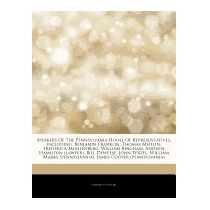 Articles On Speakers Of The Pennsylvania, Hephaestus Books