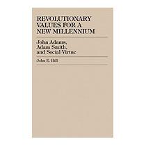 Revolutionary Values For A New Millennium: John, John E Hill
