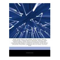 Articles On Pearl River Delta, Including:, Hephaestus Books