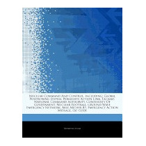 Articles On Nuclear Command And Control,, Hephaestus Books