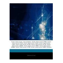 Articles On Sony Ericsson, Including: Sony, Hephaestus Books