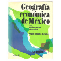 Geografía Económica De México / Ángel Bassols Batalla
