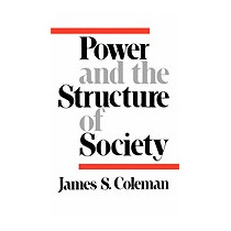 Power And The Structure Of Society, James Samuel Coleman