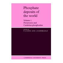 Phosphate Deposits Of The World: Volume 1:, P J Cook
