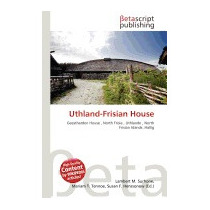 Uthland-frisian House, Lambert M Surhone