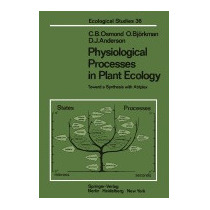 Physiological Processes In Plant Ecology: Toward, C B Osmond
