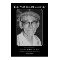 Bee-master Revisited, The Autobiography Of, Geoffrey Lawes