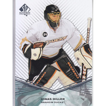 2011 - 2012 Sp Authentic Jonas Hiller G Anaheim Ducks