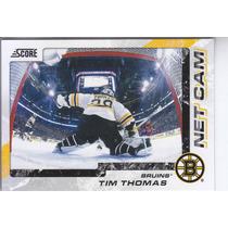 2011-2012 Score Net Cam Tim Thomas G Boston Bruins Nhl