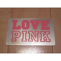 Tarjeta Coleccion Love Pink Rosa Y Plateado Victorias Secret