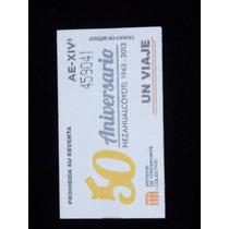 Boleto Del Metro 50 Aniversario Sala Nezahualcoyotl