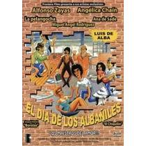 Pelicula El Dia De Los Albaniles Luis De Alba Alfonso Zayas