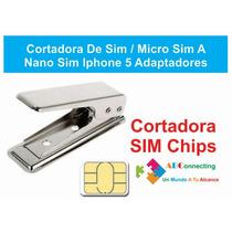 Cortadora De Sim / Micro Sim A Nano Sim Iphone 5 Adaptadores